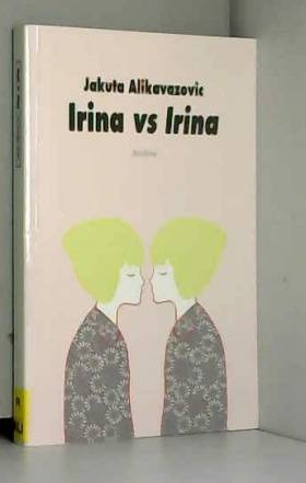 Jakuta Alikavazovic - Irina vs Irina
