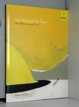 Benoît Bonnemaison-Fitte - Le voyage de Gus