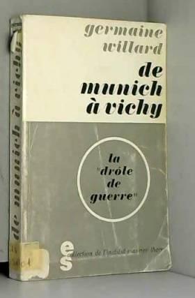 Germaine Willard - Germaine Willard. De Munich à Vichy, la drôle de guerre : . 2e édition