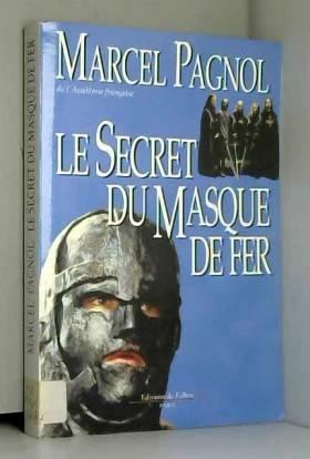 Marcel Pagnol - Le Secret du Masque de fer
