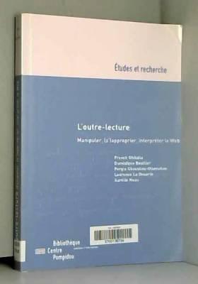 Dominique Boullier - L'outre-lettre : Manipuler, (s') approprier le Web