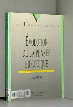 Denis Buican - Evolution de la pensée biologique