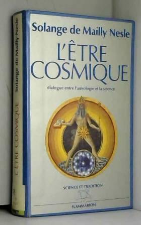 L'être cosmique, ou,...