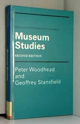 Peter Woodhead et Geoffrey Stansfield - Keyguide to Information Sources in Museum Studies