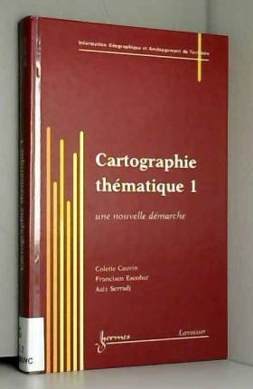 Colette Cauvin - Cartographie thématique : Tome 1, Une nouvelle démarche