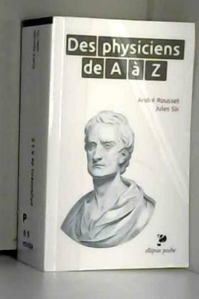 Des Physiciens de A à Z Poche