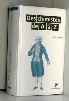 Des Chimistes de A à Z Poche