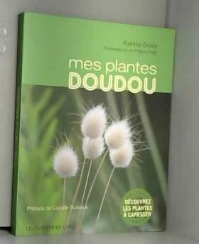 Patricia Grolier, Philippe Grolier et Claude... - Mes plantes doudou