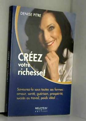 Créez votre richesse !...