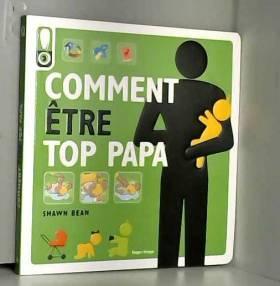 Comment être top Papa