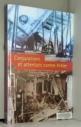 Conjurations et attentats...