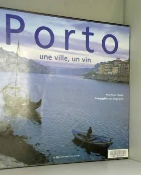 Porto, une ville, un vin