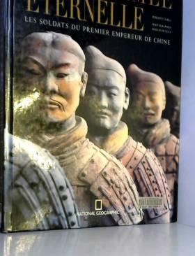 Roberto Ciarla, Lionello Lanciotti, Araldo De... - L'armée éternelle : Les soldats du premier empereur de Chine