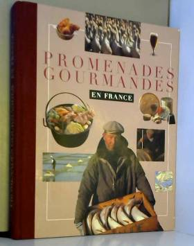 Jean-Luc Petitrenaud et Pierre Vallaud - Promenades gourmandes en France