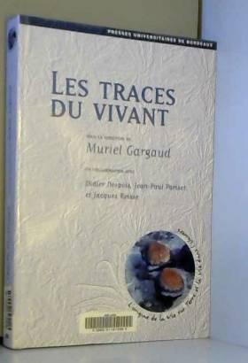 Jean-Marie Lehn, Jean-Paul Parisot, Jacques... - Les traces du vivant