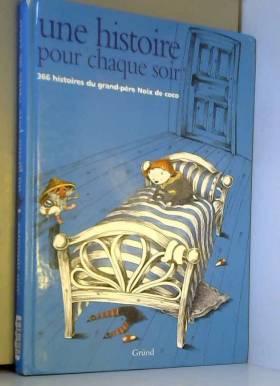 Pavel Srut, Galina Miklinova et Anne Dartigues - Une histoire pour chaque soir : 366 histoires du grand-père Noix de Coco