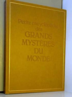 Petite encyclopédies des grands mystères du monde