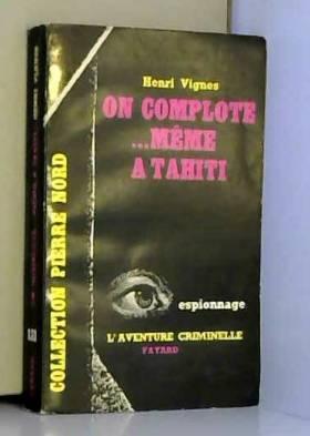 Henri Vignes - On Complote... Même À Tahiti