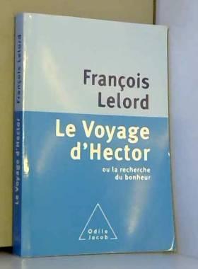 François Lelord - Le Voyage d'Hector ou la recherche du bonheur