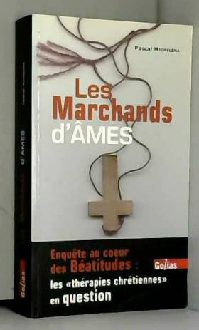 Les Marchands d'âmes :...