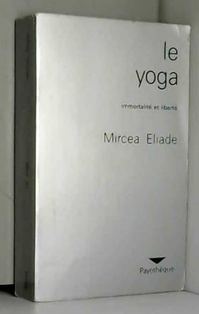 Le yoga : Immortalité et...