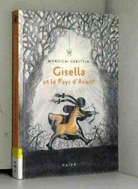Mordicai Gerstein et Michelle Nikly - Gisella et le Pays d'Avant