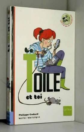 Philippe Godard et Marion Montaigne - La toile et toi
