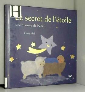 Le secret de l'étoile, une...