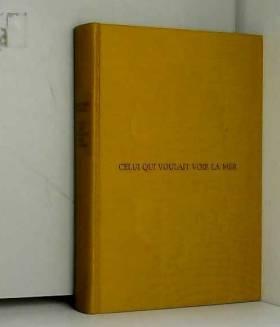 CLAVEL BERNARD - CELUI QUI VOULAIT VOIR LA MER / TOME 2 / LA GRANDE PATIENCE