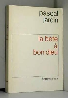 Pascal Jardin - La bête à bon Dieu