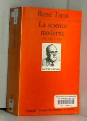 René Taton et Quadrige - Histoire générale des sciences, tome 2 : La Science moderne