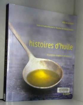 Histoires d'huile : 50...