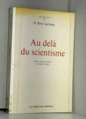 René Laforgue - AU DELA DU SCIENTISME
