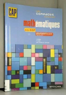 Denise Laurent - Les compacts Foucher Mathématiques groupements A et B CAP