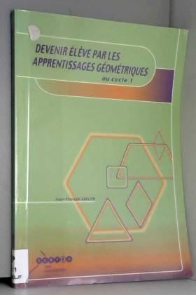 Jean-François Grelier - Devenir élève par les apprentissages géométriques au cycle 1
