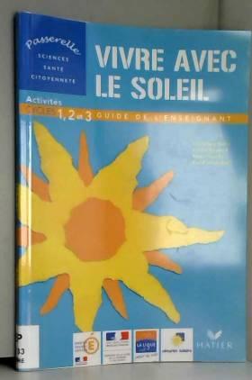 Vivre avec le soleil :...