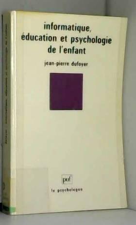 Jean-Pierre Dufoyer - Informatique, éducation et psychologie de l'enfant