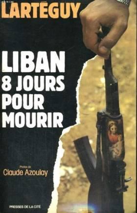 Liban : 8 jours pour mourir
