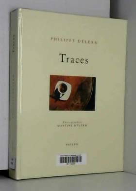 Philippe Delerm et Martine Delerm - Traces