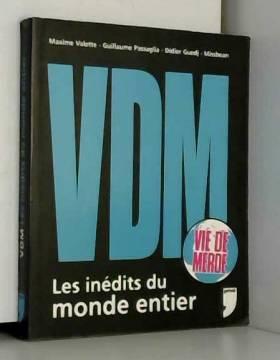 VDM : Les inédits du monde...