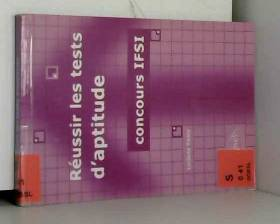 Luciano Gossy - Réussir les tests d'aptitude : Concours IFSI