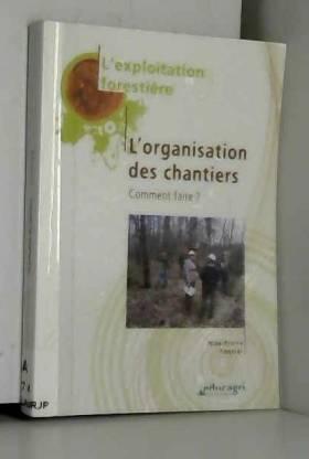 L'organisation des...