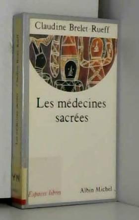 Claudine Brelet-Rueff - Les Médecines sacrées