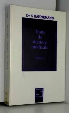 S. Hahnemann - Traité de matériel médicale, tome 2