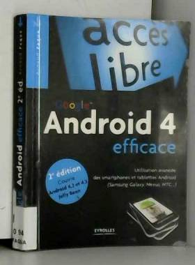 Google Android 4 efficace :...