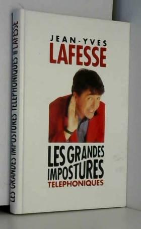 Lafesse Jean-Yves - Les grandes impostures téléphoniques
