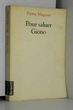 Pierre Magnan - Pour saluer Giono