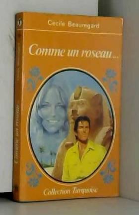 Beauregard Cécile - Comme un roseau (Collection Turquoise)