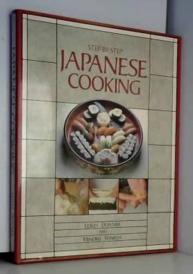 Lesley Downer et Minoru Yoneda - Step by Step Japanese Cookery