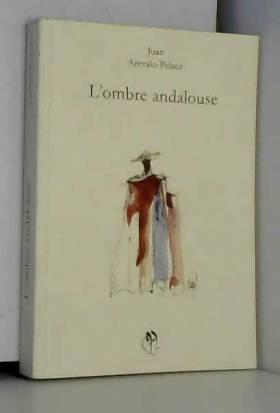 Juan Arevalo-Pelaez - L'Ombre Andalouse